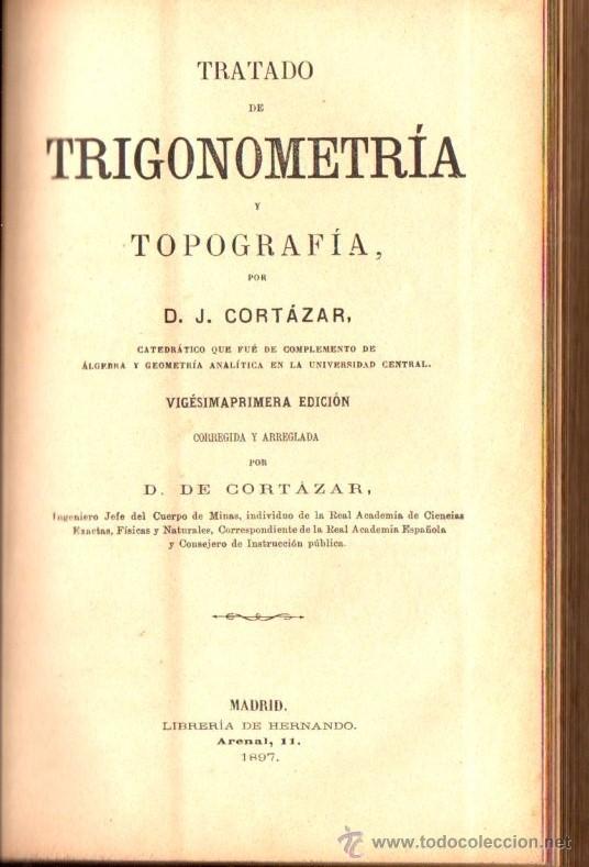 Libros antiguos: CORTÁZAR : TRATADO DE GEOMETRÍA ELEMENTAL, TRIGONOMETRÍA Y TOPOGRAFÍA (HERNANDO, 1897) - Foto 2 - 54735787