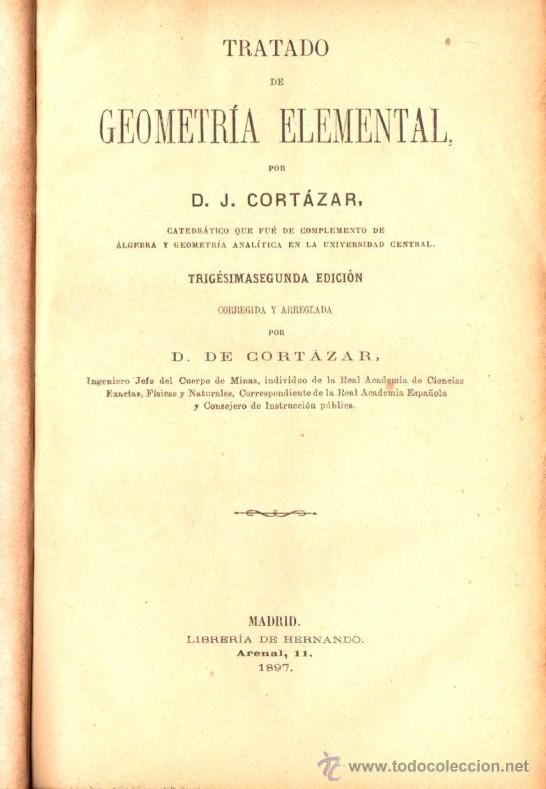 Libros antiguos: CORTÁZAR : TRATADO DE GEOMETRÍA ELEMENTAL, TRIGONOMETRÍA Y TOPOGRAFÍA (HERNANDO, 1897) - Foto 3 - 54735787