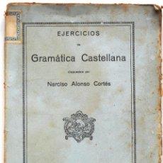 Libros antiguos: EJERCICIOS DE GRAMÁTICA CASTELLANA - NARCISO ALONSO CORTÉS - GRÁFICAS MIÑÓN VALLADOLID 1931. Lote 55087591
