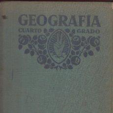 Libros antiguos: GEOGRAFÍA CUARTO GRADO 92 PÁGINAS ILUSTRADAS EN COLOR AÑO 1920 APROX. LE882. Lote 55234530
