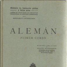 Libros antiguos: ALEMÁN. PRIMER CURSO. MINISTERIO DE INSTRUCCIÓN PÚBLICA Y BELLAS ARTES. MADRID. 1928. Lote 55314099