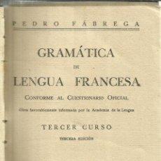 Libros antiguos: GRAMÁTICA DE LENGUA FRANCESA. TERCER CURSO. PEDRO FÁBREGA. IMP. MODERNA. CÁCERES. 1931. Lote 55314138