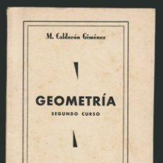Libros antiguos: MANUEL CALDERÓN GIMÉNEZ.GEOMETRIA.SEGUNDO CURSO.IMP.ANTONIO MÁRQUEZ.GRANADA 1936.. Lote 55817121