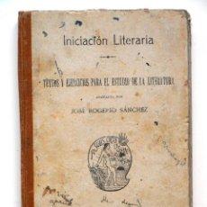 Libros antiguos: TEXTOS Y EJERCICIOS PARA EL ESTUDIO DE LA LITERATURA ANOTADOS POR JOSÉ ROGELIO SÁNCHEZ - MADRID 1920. Lote 55865462