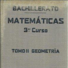 Libros antiguos: MATEMÁTICAS 3º. J. REY PASTOR. P. PUIG ADAM. UNIÓN POLIGRÁFICA. MADRID. 1934. Lote 56068303