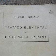 Libros antiguos: TRATADO ELEMENTAL DE HISTORIA DE ESPAÑA- EZEQUIEL SOLANA-MAGISTERIO ESPAÑOL-8ª ED.-1933. Lote 56100961