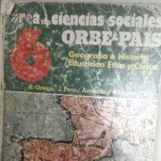 Libros antiguos: 6º EGB CIENCIAS SOCIALES ORBE PAIS. Lote 56286196