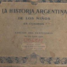 Libros antiguos: IMHOFF / LEVENE : HISTORIA ARGENTINA DE LOS NIÑOS EN CUADROS EDICIÓN DEL CENTENARIO (1910). Lote 56463792