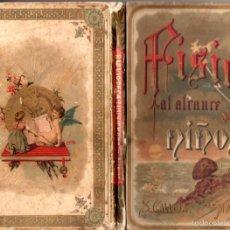 Libros antiguos: FÍSICA AL ALCANCE DE LOS NIÑOS CALLEJA 1893. Lote 56487148