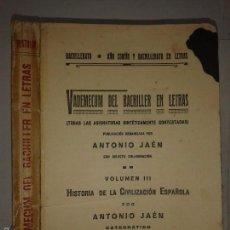 Libros antiguos: HISTORIA DE LA CIVILIZACIÓN ESPAÑOLA VADEMECUM BACHILLER EN LETRAS III 1923 ANTONIO JAÉN . Lote 56594781