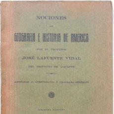 Libros antiguos: NOCIONES DE GEOGRAFÍA E HISTORIA DE AMÉRICA - JOSÉ LAFUENTE VIDAL - ALICANTE AÑO 1927 - 1ª EDICIÓN. Lote 56655543