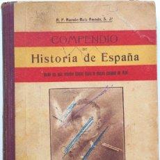 Libros antiguos: COMPENDIO DE HISTORIA DE ESPAÑA - R.P. RAMÓN RUIZ AMADO - AÑO 1922. Lote 56658411