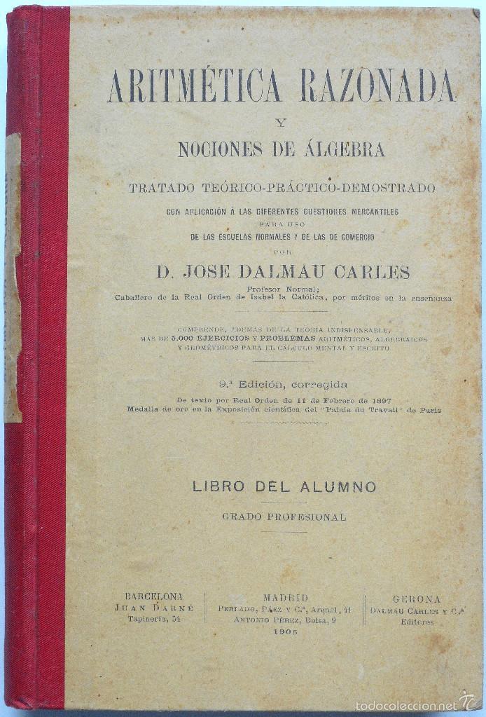 ARITMÉTICA RAZONADA Y NOCIONES DE ÁLGEBRA - LIBRO ALUMNO GRADO PROFESIONAL - JOSÉ DALMAU - AÑO 1905 (Libros Antiguos, Raros y Curiosos - Libros de Texto y Escuela)