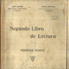 Libros antiguos: SEGUNDO LIBRO DE LECTURA. PRIMERA PARTE. JOSÉ ALEGRE.PEDRO MARTÍNEZ. HIJOS DE B. AYORA.MADRID.1926. Lote 56692615