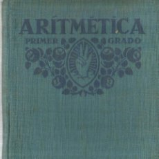 Libros antiguos: ARITMÉTICA. PRIMER GRADO. EDITORAL F.T.D. BARCELONA. 1930. Lote 56692657