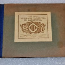 Libros antiguos: GEOGRAFIA ELEMENTAL DE CATALUNYA. PERE BLASI. 2ª EDICION. MAPAS Y GRAFICOS DE FAUSTI MARI. Lote 56713868
