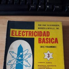 Libros antiguos: LOTE 3 LIBROS ELECTRICIDAD BÁSICA (VOLUMEN 3 - 4 Y 5). Lote 56718265