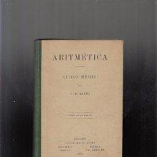 Libros antiguos: ARITMÉTICA, CURSO MEDIO, 1.908. Lote 56893650