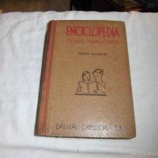 Libros antiguos: ENCICLOPEDIA CICLICO-PEDAGOGICA.GRADO SUPERIOR.DALMAU CARLES PLA 1936 NUEVA EDICION. Lote 56917141