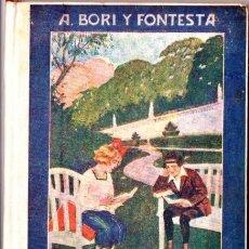 Libros antiguos: BORI Y FONTESTÁ : MANUSCRITO METÓDICO (LIBRERÍA DE MONTSERRAT ,C. 1925). Lote 57036893