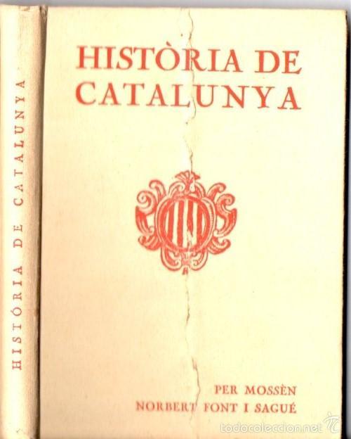 FONT I SAGUÉ : HISTÒRIA DE CATALUNYA (ALTÉS, 1921) (Libros Antiguos, Raros y Curiosos - Libros de Texto y Escuela)