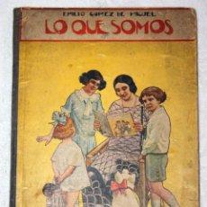 Libros antiguos: LO QUE SOMOS 1930. EMILIO GÓMEZ DE MIGUEL. BIBLIOTECA PARA NIÑOS. RAMÓN SOPENA EDITOR.. Lote 57176609