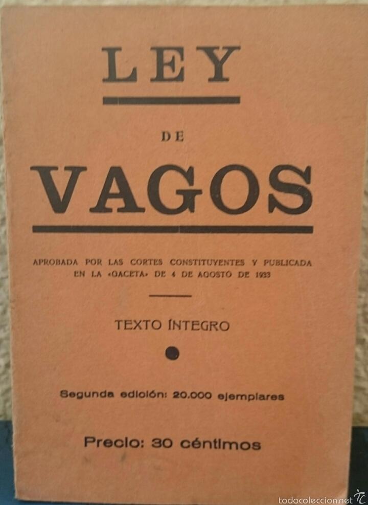 REPÚBLICA ESPAÑOLA,LEY DE VAGOS Y MALEANTES,ORIGINAL,BUEN ESTADO, UNA RELIQUIA (Libros Antiguos, Raros y Curiosos - Libros de Texto y Escuela)
