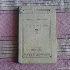 Libros antiguos: VIDA Y FORTUNA O ARTE DE VIVIR BIEN - EDITORIAL MAGISTERIO ESPAÑOL - AÑOS 20. Lote 57252159