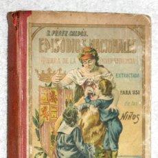 Libros antiguos: EPISODIOS NACIONALES. GUERRA DE LA INDEPENDENCIA EXTRACTADA PARA USO DE LOS NIÑOS. B. PÉREZ GALDÓS. Lote 57525088
