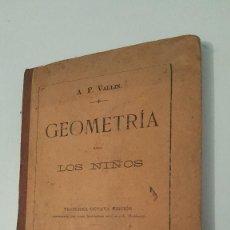 Libros antiguos: GEOMETRIA DE LOS NIÑOS - 1909. Lote 57548692