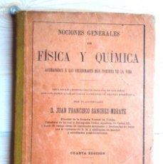 Libros antiguos: NOCIONES GENERALES DE FÍSICA Y QUÍMICA. FRANCISCO SÁNCHEZ-MORATE 1902 BON ESTAT V FOTOS. Lote 57620221