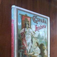 Libros antiguos: ESPAÑA Y SU HISTORIA / SATURNINO CALLEJA FERNÁNDEZ / ED. SATURNINO CALLEJA AÑO 1915. Lote 57754831