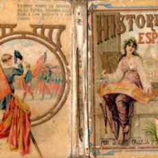Libros antiguos: HISTORIA DE ESPAÑA SATURNINO CALLEJA (C. 1920). Lote 57790677