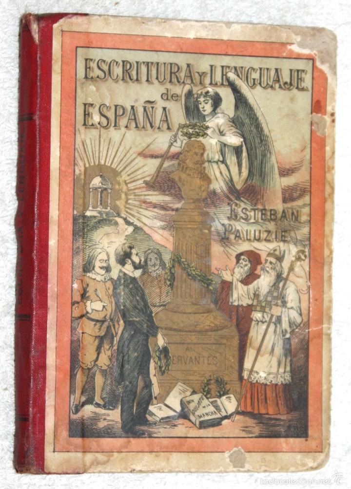 ESCRITURA Y LENGUAJE DE ESPAÑA. ESTEBAN PALUZIE. (Libros Antiguos, Raros y Curiosos - Libros de Texto y Escuela)