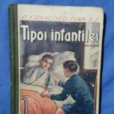 Libros antiguos: TIPOS INFANTILES - R.P. FRANCISCO FINN - 1925 - ED. LIBRERÍA RELIGIOSA - NARRACIONES ESCOLARES. Lote 57876720