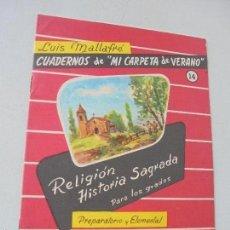 Libros antiguos: LUIS MALLAFRÉ -CUADERNOS DE MI CARPETA DE VERANO Nº. 14- RELIGIÓN, HISTORIA SAGRADA, PARA LOS GRADOS. Lote 58083776