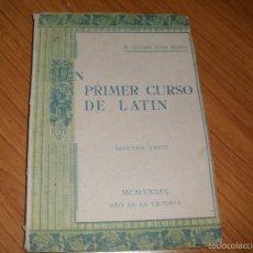 Libros antiguos: UN PRIMER CURSO DE LATIN - AÑO 1939 - GUERRA CIVIL - VICENTE TENA MATEO. Lote 58114797