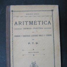Libros antiguos: LIBRO ARITMETICA TEORICO PRACTICA CON GRABADOS Y NUMEROSOS EJERCICIOS ORALES Y ESCRITOS 1911. Lote 58140447