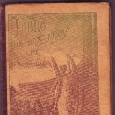 Libros antiguos: EL LIBRO DE LOS NIÑOS 1905. Lote 60325607