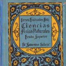Libros antiguos: CIENCIAS FÍSICO NATURALES GRADO SUPERIOR (CALLEJA 1924) MUY ILUSTRADO EN NEGRO Y COLOR. Lote 61125511