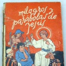 Libros antiguos: MILAGROS Y PARÁBOLAS DE JESÚS LUIS CHIAVARINO ED PÍA SOCIEDAD. Lote 221998430