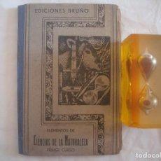 Libros antiguos: ELEMENTOS DE CIENCIAS DE LA NATURALEZA. EDICIONES BRUÑO. 1935. Lote 61485531