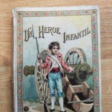 Libros antiguos: MUSEO DE LA INFANCIA CUENTOS MORALES 1903 UN HEROE INFANTIL. Lote 62084508