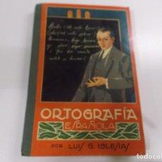 Livres anciens: ORTOGRAFIA ESPAÑOLA POR LUIS G IGLESIAS. Lote 62301268