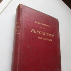 Libros antiguos: E.CADIAT ET L. DUBOST TRAITÉ PRACTIQUE D´ÉLECTRICITÉ INDUSTRIELLE-1902-PARIS-LIBRAIRIE POLYTECHNIQUE. Lote 62535620