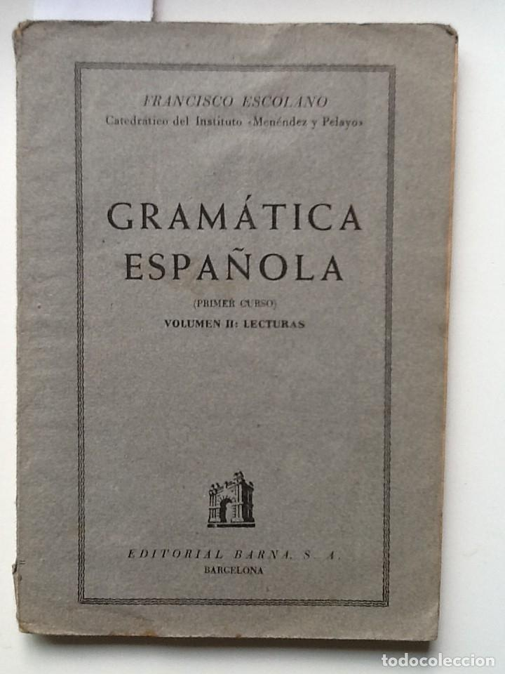 GRAMATICA ESPAÑOLA VOLUMEN II: LECTURAS FRANCISCO ESOLANA (Libros Antiguos, Raros y Curiosos - Libros de Texto y Escuela)