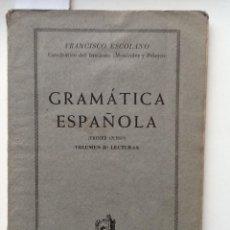 Libros antiguos: GRAMATICA ESPAÑOLA VOLUMEN II: LECTURAS FRANCISCO ESOLANA. Lote 62991100
