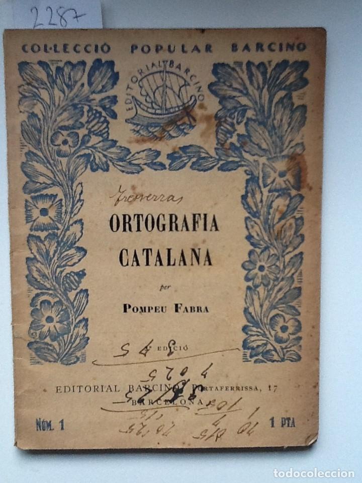 ORTOGRAFIA CATALANA POMPEU FABRA POPULAR BARCINO (Libros Antiguos, Raros y Curiosos - Libros de Texto y Escuela)