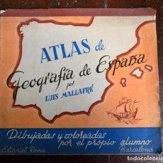 Libros antiguos: ATLAS DE GEOGRAFIA DE ESPAÑA * LUIS MALLAFRE * EDITORIAL ROMA. Lote 63252092