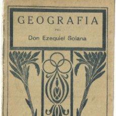 Libros antiguos: GEOGRAFÍA. DON EZEQUIEL SOLANA. MAGISTERIO ESPAÑOL. MADRID. 1924. Lote 63288428